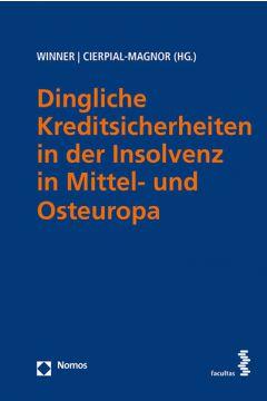 Dingliche Kreditsicherheiten in der Insolvenz in Mittel- und Osteuropa