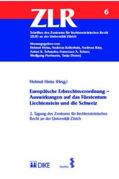 Europäische Erbrechtsverordnung - Auswirkungen auf das Fürstentum Liechtenstein und die Schweiz
