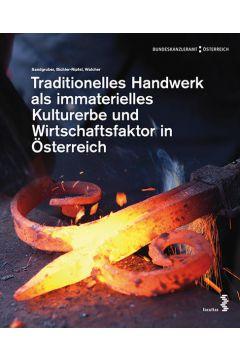 Traditionelles Handwerk als immaterielles Kulturerbe und Wirtschaftsfaktor in Österreich
