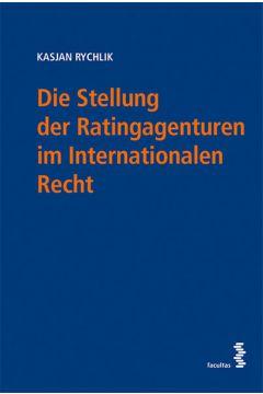 Die Stellung der Ratingagenturen im Internationalen Recht