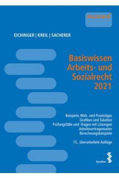 Basiswissen Arbeits- und Sozialrecht 2021