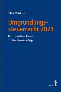 Umgründungssteuerrecht 2021