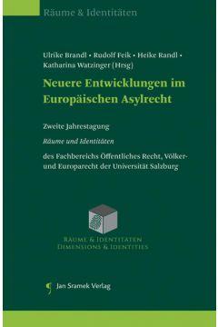 Neuere Entwicklungen im Europäischen Asylrecht