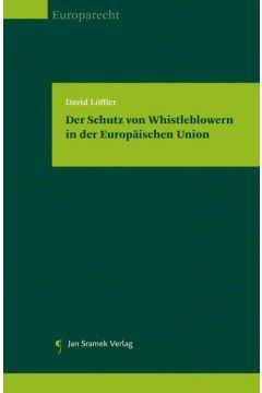 Der Schutz von Whistleblowern in der Europäischen Union