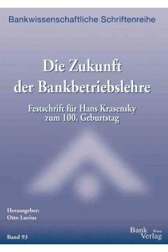 Zukunft der Bankbetriebslehre - Festschrift Hans Krasensky