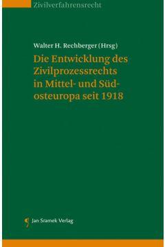 Die Entwicklung des Zivilprozessrechts in Mittel- und Südosteuropa seit 1918