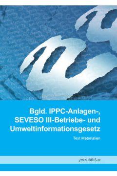 Bgld. IPPC-Anlagen-, SEVESO III-Betriebe- und Umweltinformationsgesetz