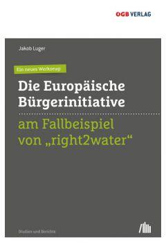 """Ein neues Werkzeug: Die Europäische Bürgerinitiative am Fallbeispiel von """"right2water"""""""