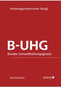 B-UHG Bundes-Umwelthaftungsgesetz