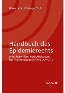Handbuch des Epidemierechts unter besonderer Berücksichtigung der Regelungen betreffend COVID-19