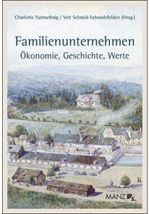 Familienunternehmen Ökonomie, Geschichte, Werte
