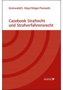 Casebook Strafrecht und Strafverfahrensrecht