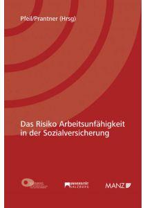 Das Risiko Arbeitsunfähigkeit in der Sozialversicherung