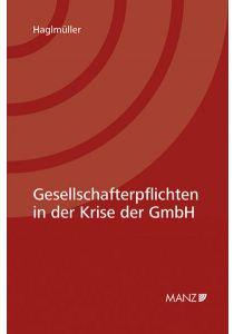 Gesellschafterpflichten in der Krise der GmbH