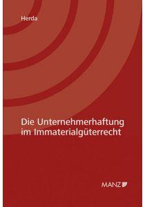 Die Unternehmerhaftung im Immaterialgüterrecht