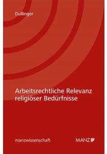 Arbeitsrechtliche Relevanz religiöser Bedürfnisse