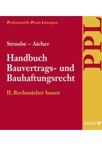 Handbuch Bauvertrags- und Bauhaftungsrecht Band II: Rechtssicher Bauen