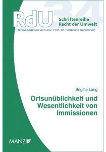 Ortsunüblichkeit und Wesentlichkeit von Immissionen