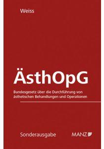 ÄsthOpG Bundesgesetz über d. Durchführung von ästhetischen Behandlungen und Operationen