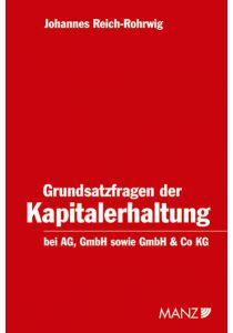 Grundsatzfragen der Kapitalerhaltung bei der AG, GmbH sowie GmbH & Co KG