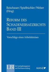 Reform des SchadenersatzR Bd III Vorschläge eines Arbeitskreises