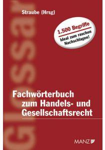 Fachwörterbuch zum Handels- und Gesellschaftsrecht. Mit Ergänzungsheft 2006 / Fachwörterbuch zum Handels- und Gesellschaftsrecht