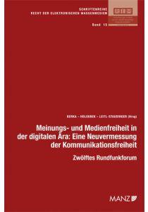 Meinungs- und Medienfreiheit in der digitalen Ära: Eine Neuvermessung der Kommunikationsfreiheit
