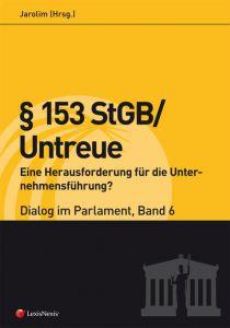 § 153 StGB/Untreue – Eine Herausforderung für die Unternehmensführung? – Dialog im Parlament 6