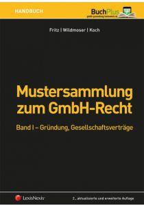 Mustersammlung zum GmbH-Recht / Mustersammlung zum GmbH-Recht, Band I - Gründung, Gesellschaftsverträge