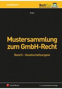 Mustersammlung zum GmbH-Recht / Mustersammlung zum GmbH-Recht, Band II - Gesellschaftsorgane