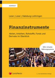Finanzinstrumente - Aktien, Anleihen, Rohstoffe, Fonds und Derivate im Überblick