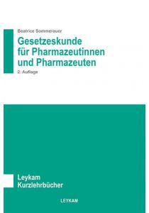 Gesetzeskunde für Pharmazeutinnen und Pharmazeuten 2. Auflage