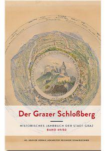 Der Grazer Schloßberg. Historisches Jahrbuch der Stadt Graz