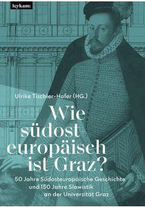 Wie südosteuropäisch ist Graz?