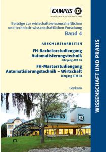 Abschlussarbeiten FH-Bachelorstudiengang Automatisierungstechnik Jahrgang ATB 06 FH-Masterstudiengang Automatisierungstechnik - Wirtschaft ATM 08