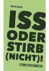Iss oder stirb (nicht)!