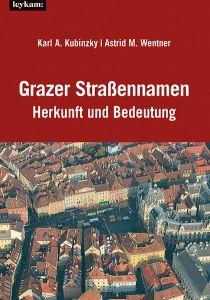 Grazer Straßennamen – Herkunft und Bedeutung