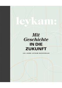 Leykam – Mit Geschichte in die Zukunft