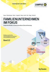 Familienunternehmen im Fokus. Empirische Studien zu einem besonderen Unternehmenstyp