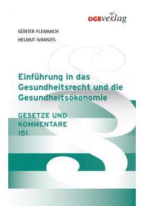 Einführung in das Gesundheitsrecht und die Gesundheitsökonomie