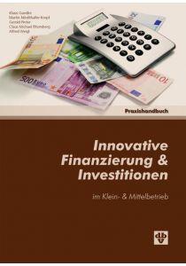 Innovative Finanzierung & Investitionen im Klein- und Mittelbetrieb