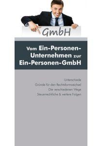 Vom Ein-Personen-Unternehmen zur Ein-Personen-GmbH