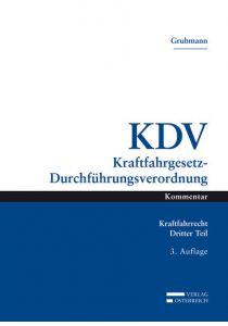 Das österreichische Kraftfahrrecht / KDV Kraftfahrgesetz-Durchführungsverordnung
