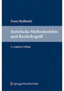 Juristische Methodenlehre und Rechtsbegriff