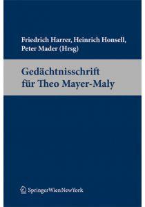 Gedächtnisschrift für Theo Mayer-Maly