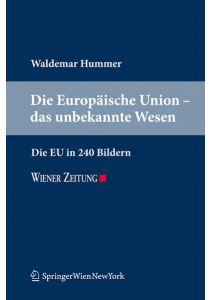 Die Europäische Union - das unbekannte Wesen