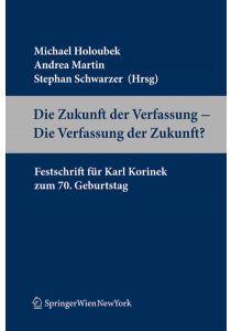 Die Zukunft der Verfassung - Die Verfassung der Zukunft?