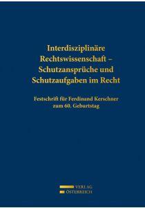 Interdisziplinäre Rechtswissenschaft - Schutzansprüche und Schutzaufgaben im Recht