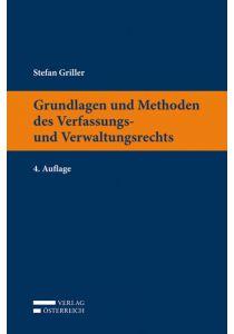 Grundlagen und Methoden des Verfassungs- und Verwaltungsrechts
