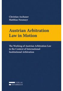 Austrian Arbitration Law in Motion